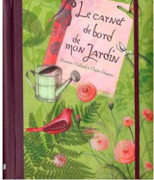 Le carnet de bord de mon jardin livres sur les jardins - Livre sur le jardinage ...