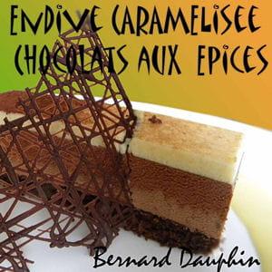 bavarois endive, moelleux chocolat aux épices
