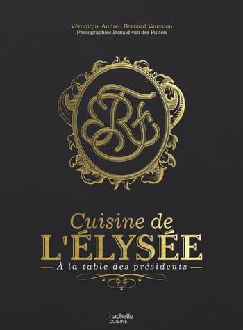 Cuisine de l'Elysée : dîner avec le président de la République, c'est possible !