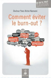 comment éviter le burn-out ? par le docteur yves-victor kamami, editions du